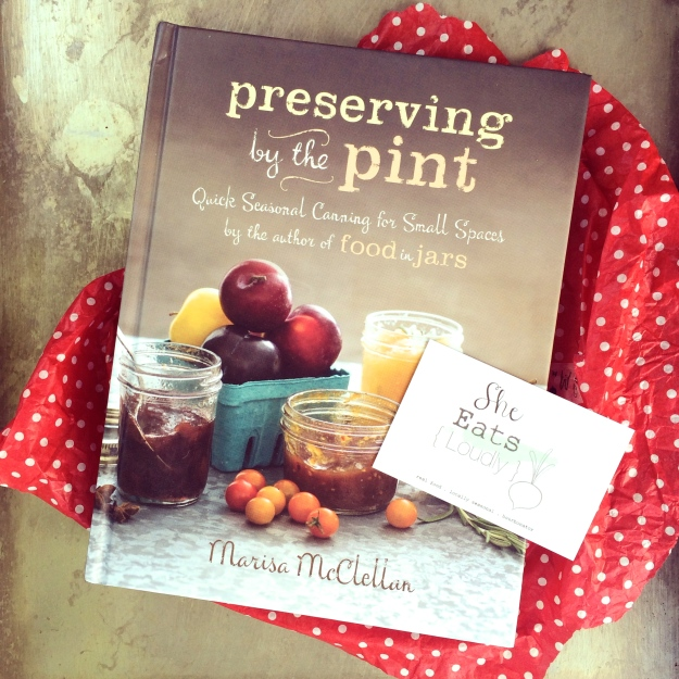 preserving by the pint, by marisa mcclellan